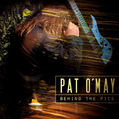 Pat O'May : enregistrement, mixage de l'album Behind The Pics